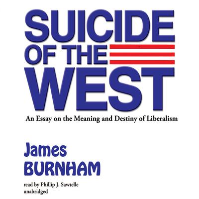 Suicide of the West by James Burnham