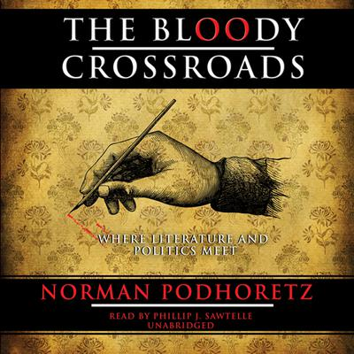 The Bloody Crossroads by Norman Podhoretz