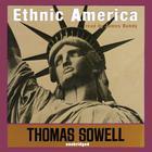 Ethnic America by Thomas Sowell