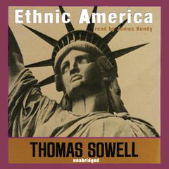 Ethnic America by Thomas Sowell