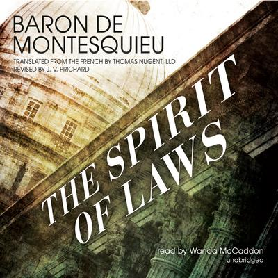 The Spirit of Laws by Baron de Montesquieu