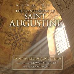 The Confessions of Saint Augustine by Saint Aurelius Augustinus