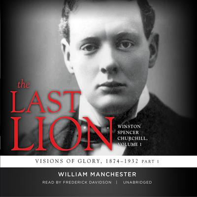 The Last Lion: Winston Spencer Churchill, Vol. 1 by William Manchester