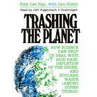 Trashing the Planet by Dixy Lee Ray