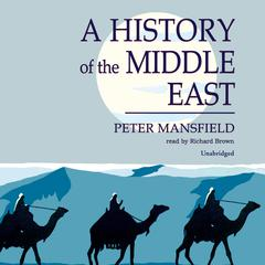 A History of the Middle East by Peter Mansfield