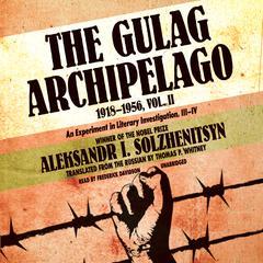 The Gulag Archipelago, 1918–1956, Vol. 2 by Aleksandr Solzhenitsyn