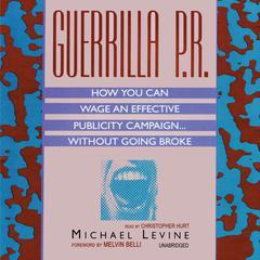 Guerrilla P.R. by Michael Levine