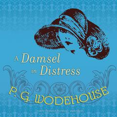 A Damsel in Distress by P. G. Wodehouse