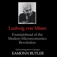 Ludwig von Mises by Dr. Eamonn Butler