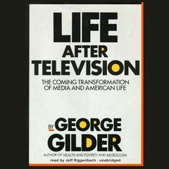 Life after Television by George Gilder