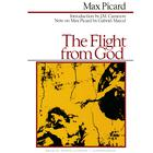 The Flight from God by Max Picard