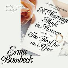 A Marriage Made in Heaven, or Too Tired for an Affair by Erma Bombeck