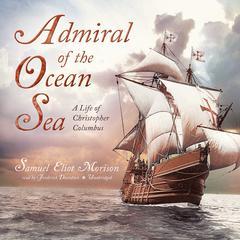 Admiral of the Ocean Sea by Samuel Eliot Morison