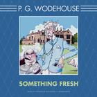 Something Fresh by P. G. Wodehouse
