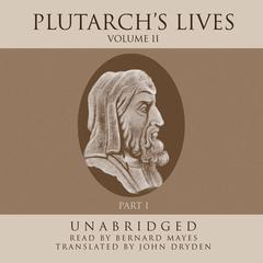 Plutarch's Lives, Vol. 2 by Plutarch