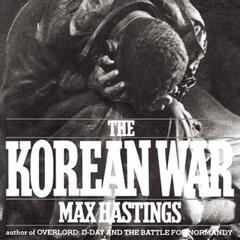 The Korean War by Sir Max Hastings