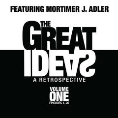 The Great Ideas: A Retrospective, Vol. 1 by Mortimer J. Adler