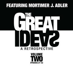 The Great Ideas: A Retrospective, Vol. 2 by Mortimer J. Adler
