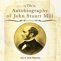 The Autobiography of John Stuart Mill by John Stuart Mill