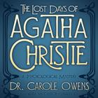 The Lost Days of Agatha Christie by Carole Owens