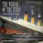 The Wreck of the Titan & Morgan Robertson the Man by Morgan Robertson