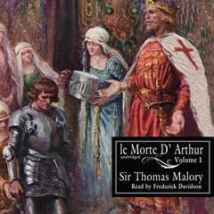 Le Morte d'Arthur, Vol. 1 by Sir Thomas Malory