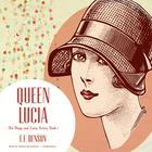 Queen Lucia by E. F. Benson