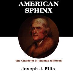 American Sphinx by Joseph J. Ellis