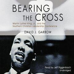 Bearing the Cross by David J. Garrow