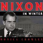 Nixon in Winter by Monica Crowley