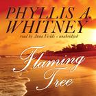 Flaming Tree by Phyllis A. Whitney