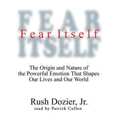 Fear Itself by Rush Dozier Jr.