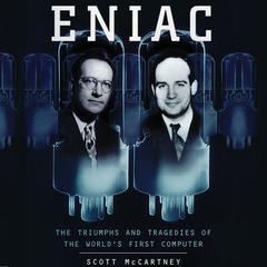 ENIAC by Scott McCartney
