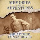 Memories and Adventures by Sir Arthur Conan Doyle