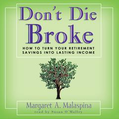 Don't Die Broke by Margaret A. Malaspina