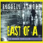 East of A by Russell Atwood