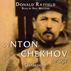 Anton Chekhov by Donald Rayfield