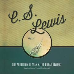 The Abolition of Man and The Great Divorce by C. S. Lewis