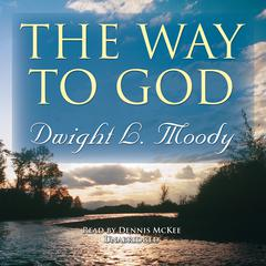 The Way to God by Dwight L. Moody