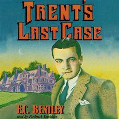 Trent's Last Case by E. C. Bentley