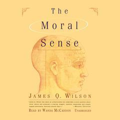The Moral Sense by James Q. Wilson