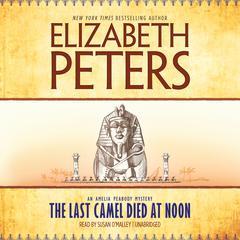 The Last Camel Died at Noon by Elizabeth Peters