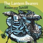 The Lantern Bearers by Rosemary Sutcliff