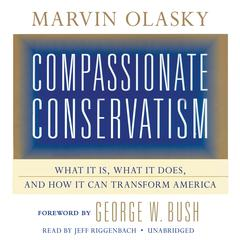 Compassionate Conservatism by Dr. Marvin Olasky