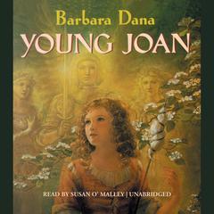 Young Joan by Barbara Dana