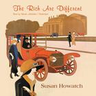 The Rich Are Different by Susan Howatch