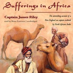 Sufferings in Africa by Captain James Riley