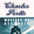 Masters of Atlantis by Charles Portis