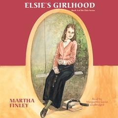 Elsie's Girlhood by Martha Finley