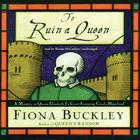To Ruin a Queen by Fiona Buckley